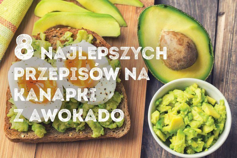 8 przepisów na kanapki z awokado