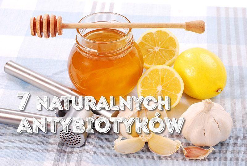 7 naturalnych antybiotyków
